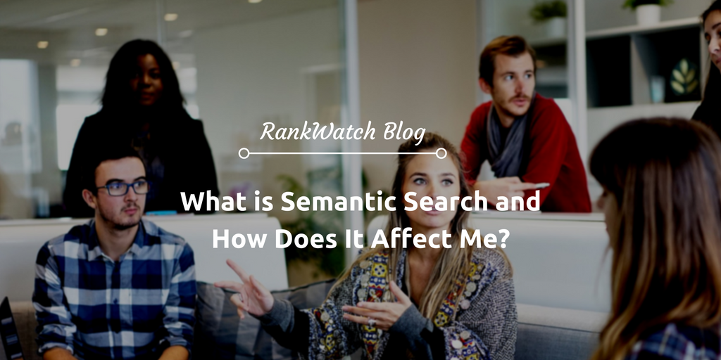 What-is-Semantic-Search-and-How-Does-It-Affect-Me-