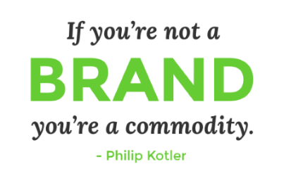 If-you're-not-a-brand, you're-a-commodity