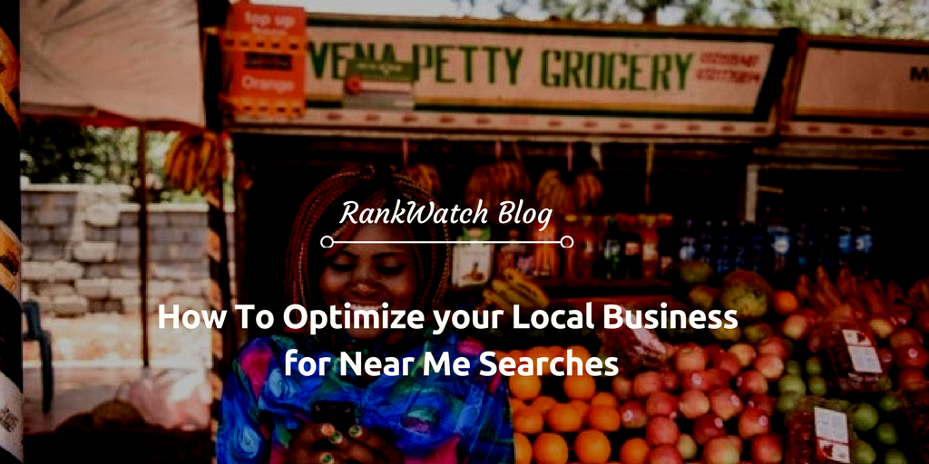 How-To-Optimize-your-Local-Business-for-Near-Me-Searches