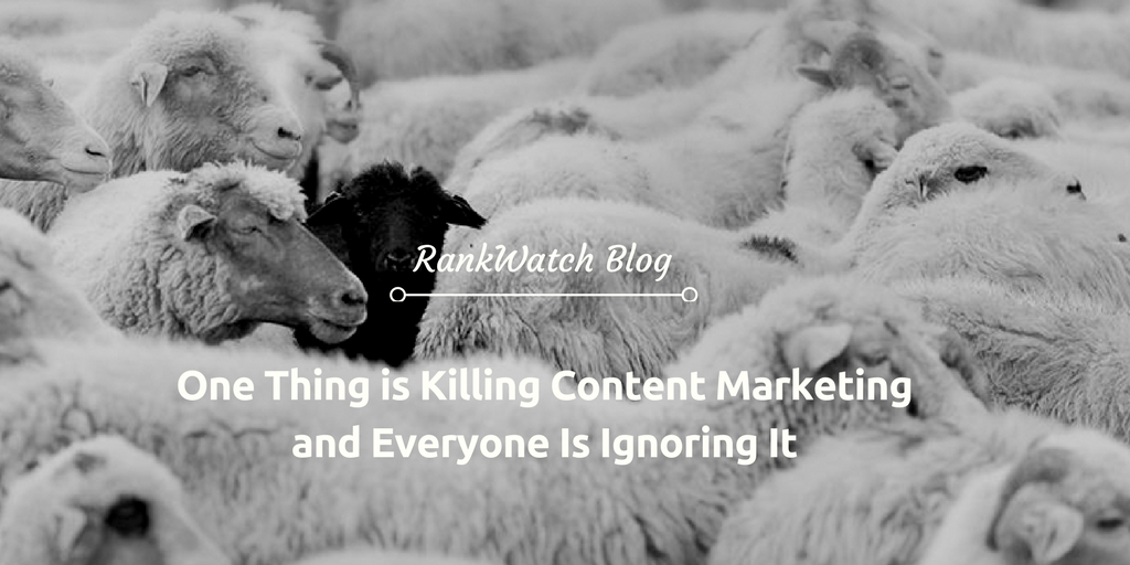 One-Thing-is-Killing-Content-Marketing-and-Everyone-Is-Ignoring-It