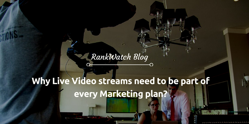 Why-Live-Video-streams-need-to-be-part-of-every-Marketing-plan