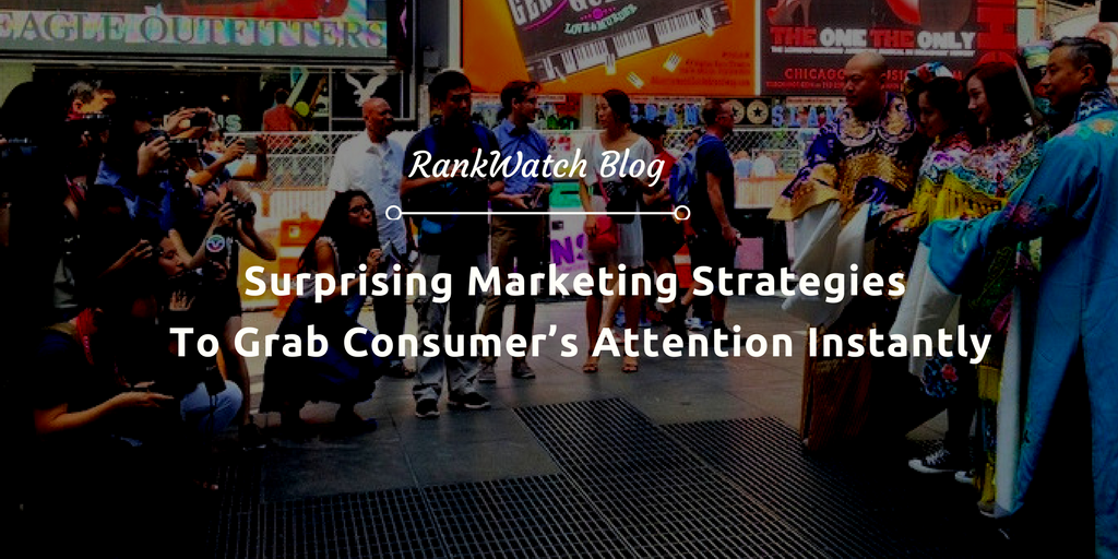 Surprising-Marketing-Strategies-To-Grab-Consumer's-Attention-Instantly