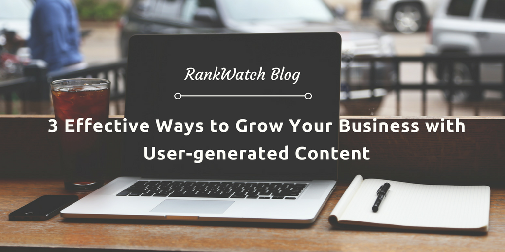 3-Effective-Ways-to-Grow-Your-Business-with-User-generated-Content