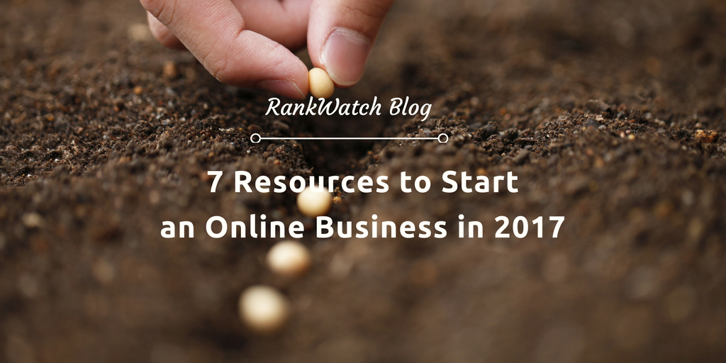 7-Resources-to-Start-an-Online-Business-in-2017