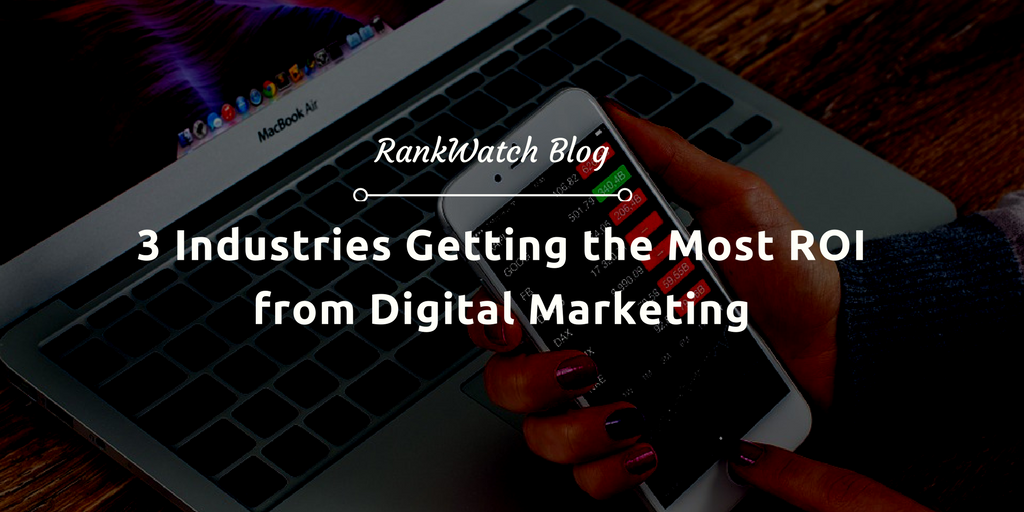 3-Industries-Getting-the-Most-ROI-from-Digital-Marketing