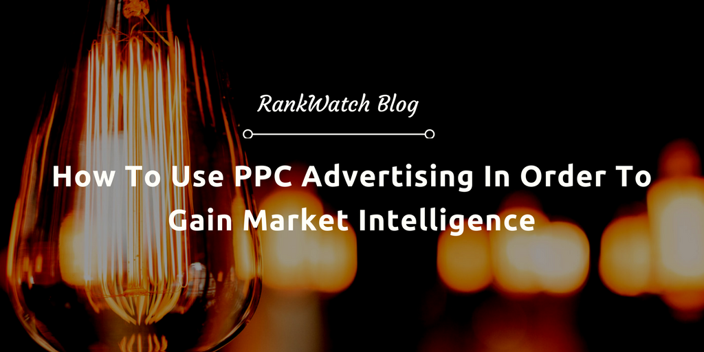 How-To-Use-PPC-Advertising-In-Order-To-Gain-Market-Intelligence