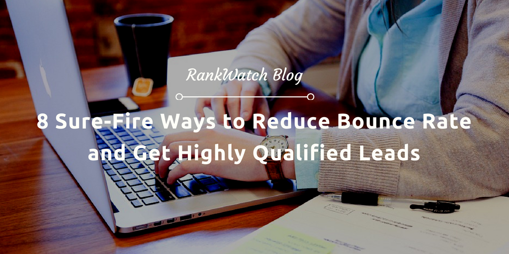 8-Sure-Fire-Ways-to-Reduce-Bounce-Rate-and-Get-Highly-Qualified-Leads