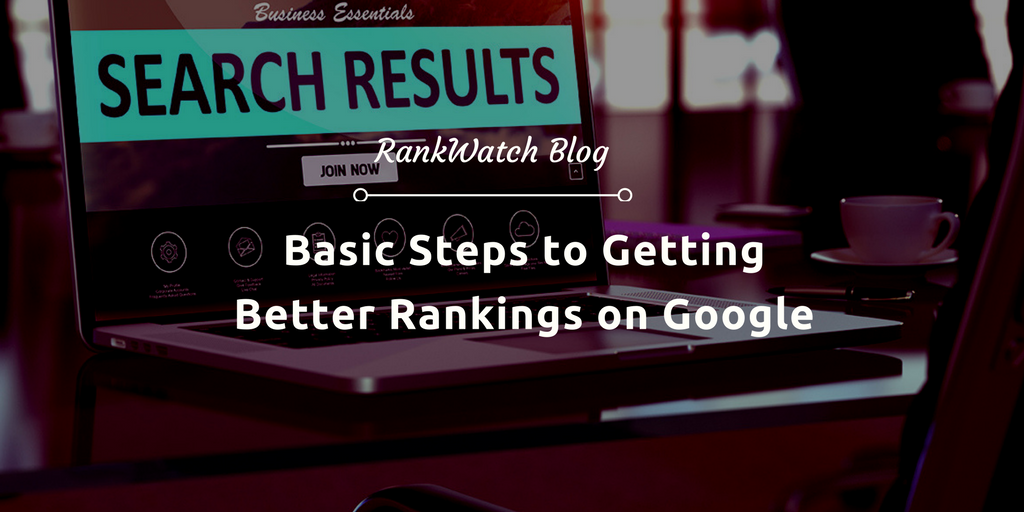 Basic-Steps-to-Getting-Better-Rankings-on-Google