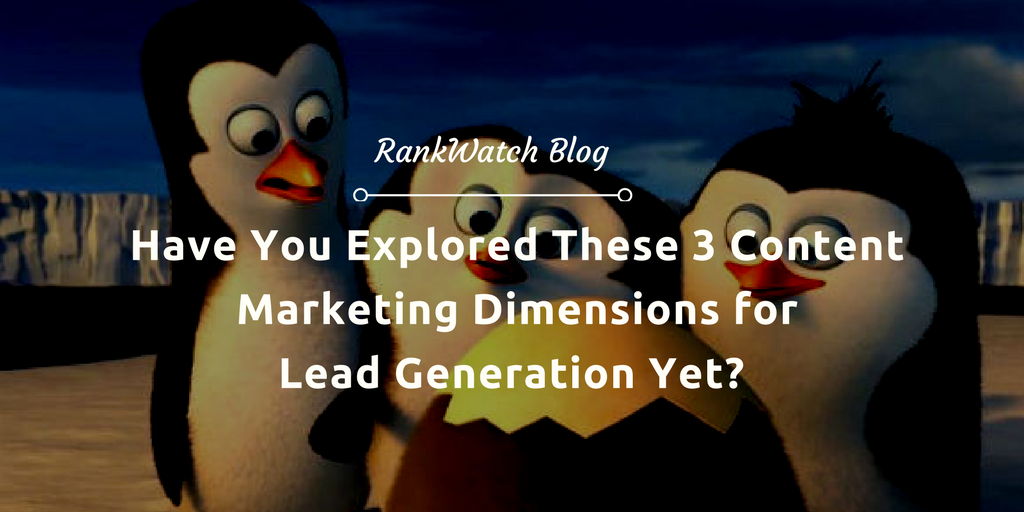 Have-You-Explored-These-3-Content-Marketing-Dimensions-for-Lead-Generation-Yet