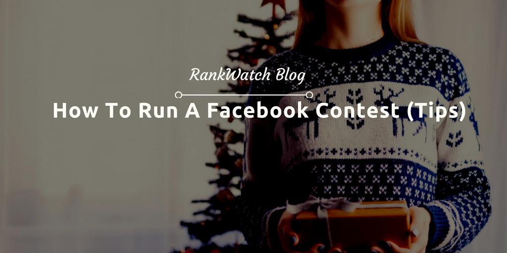 How To Run A Facebook Contest (Tips)