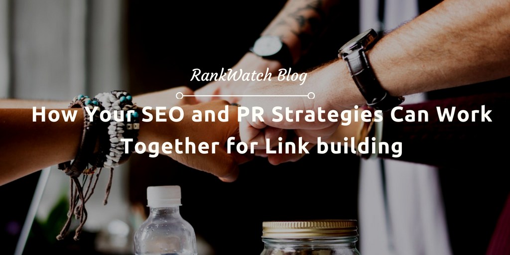 How Your SEO and PR Strategies Can Work Together for Link building
