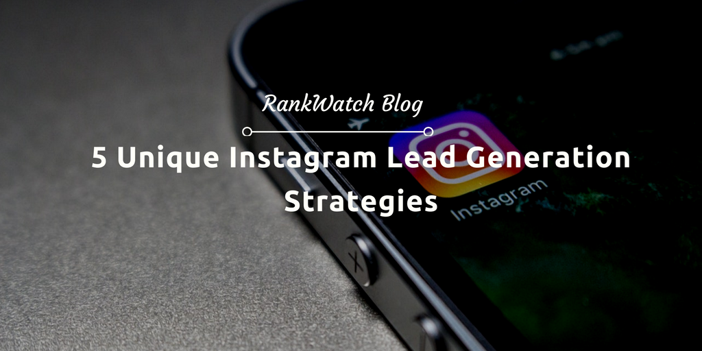 Unique Instagram Lead Generation Strategies