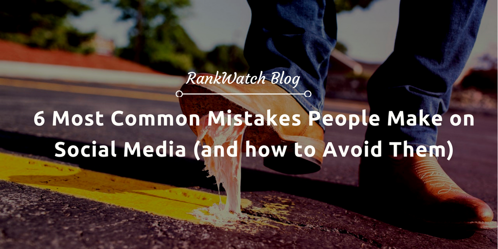Mistakes People Make on Social Media