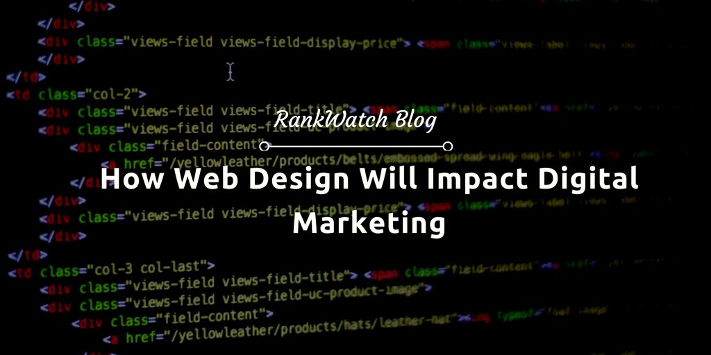 Web Design Will Impact Digital Marketing