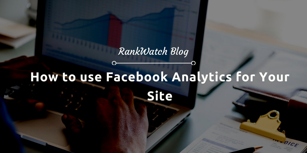Facebook Analytics for Your Site
