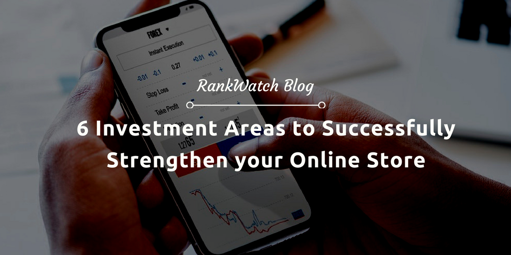 nvestment Areas to Successfully Strengthen your Online Store