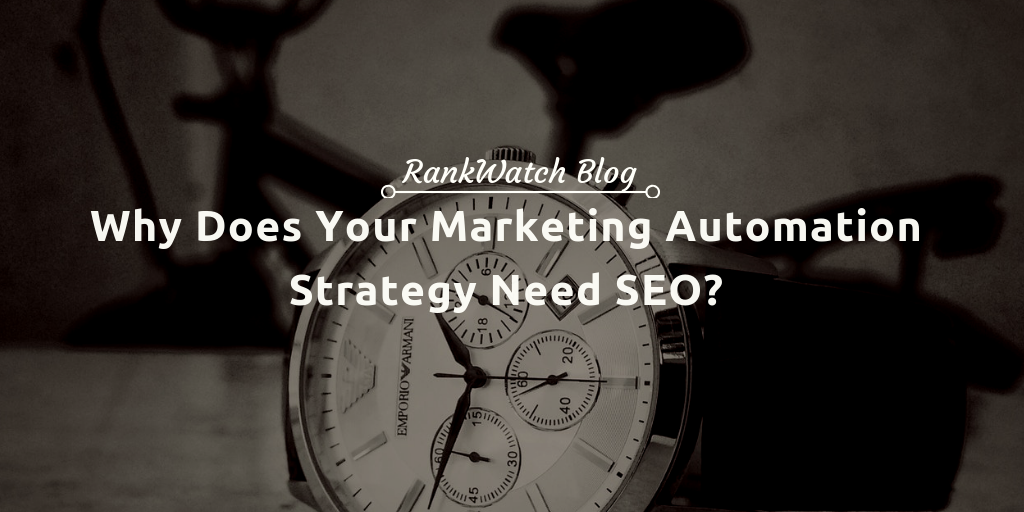 Why Does Your Marketing Automation Strategy Need SEO_