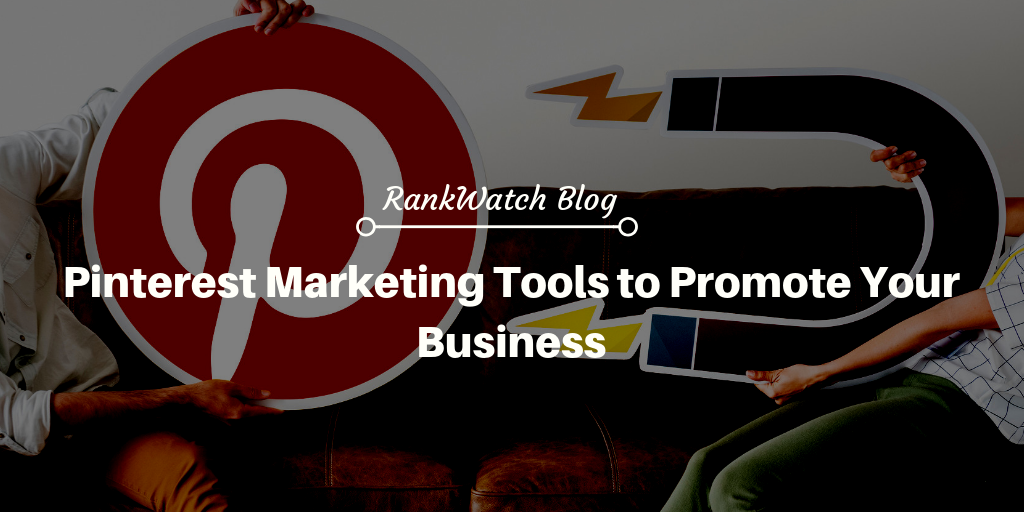 Pinterest Marketing Tools to Promote Your Business
