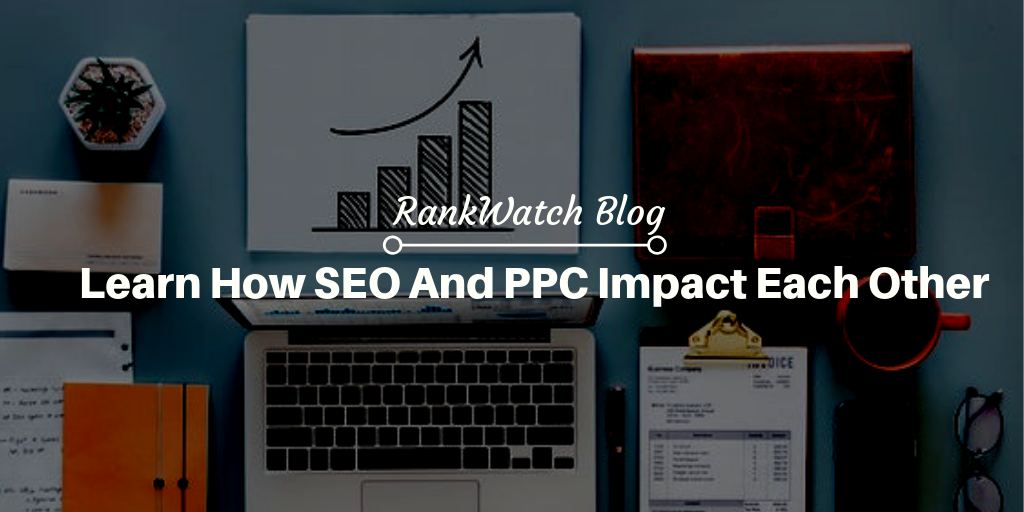 Learn How SEO And PPC Impact Each Other