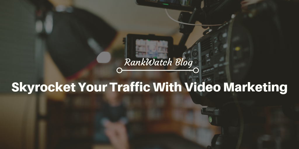 Skyrocket your Traffic with Video Marketing