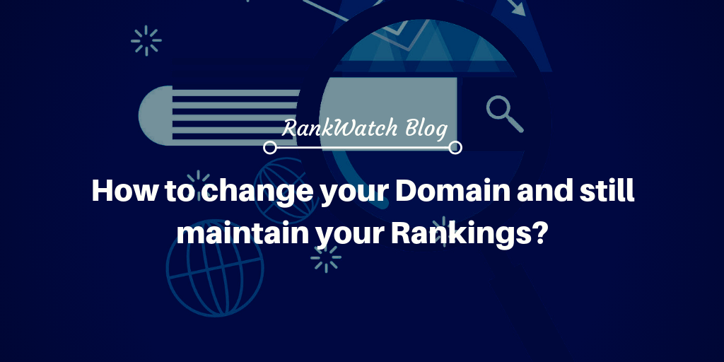 How to change your Domain and still maintain your Rankings