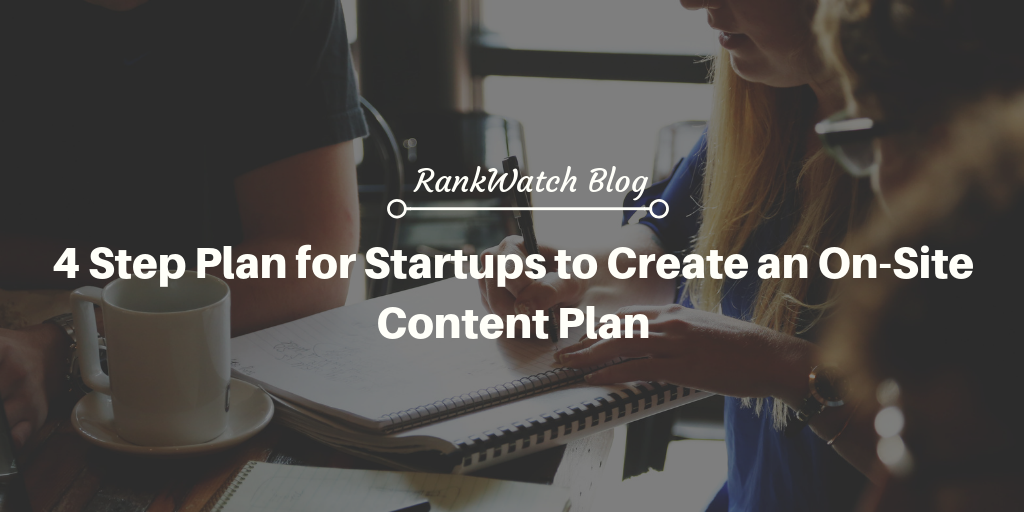 Plan for Startups to Create an On-Site Content Plan