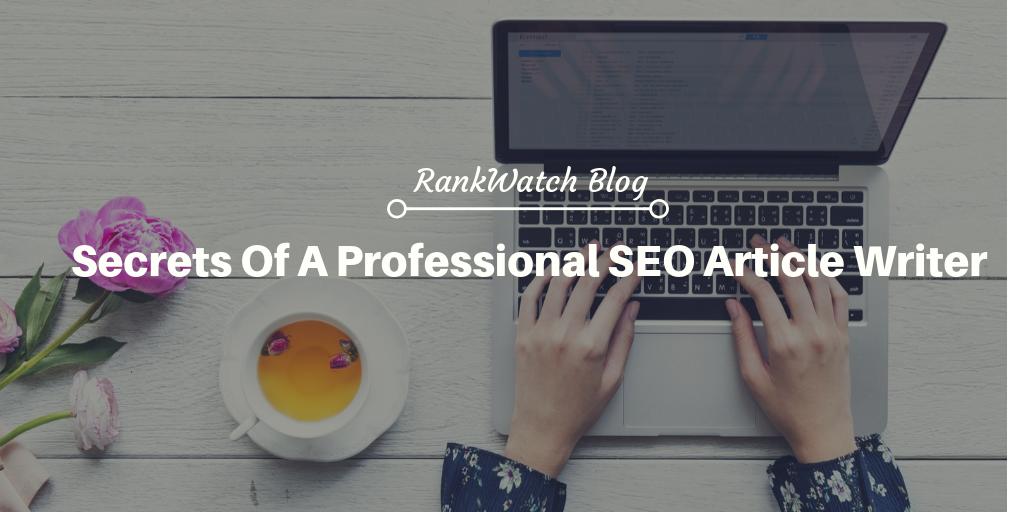 Secrets Of A Professional SEO Article Writer