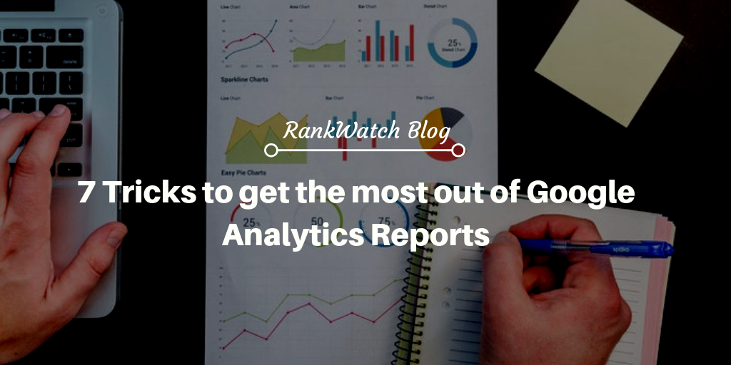How to utilise the best from google analytics report