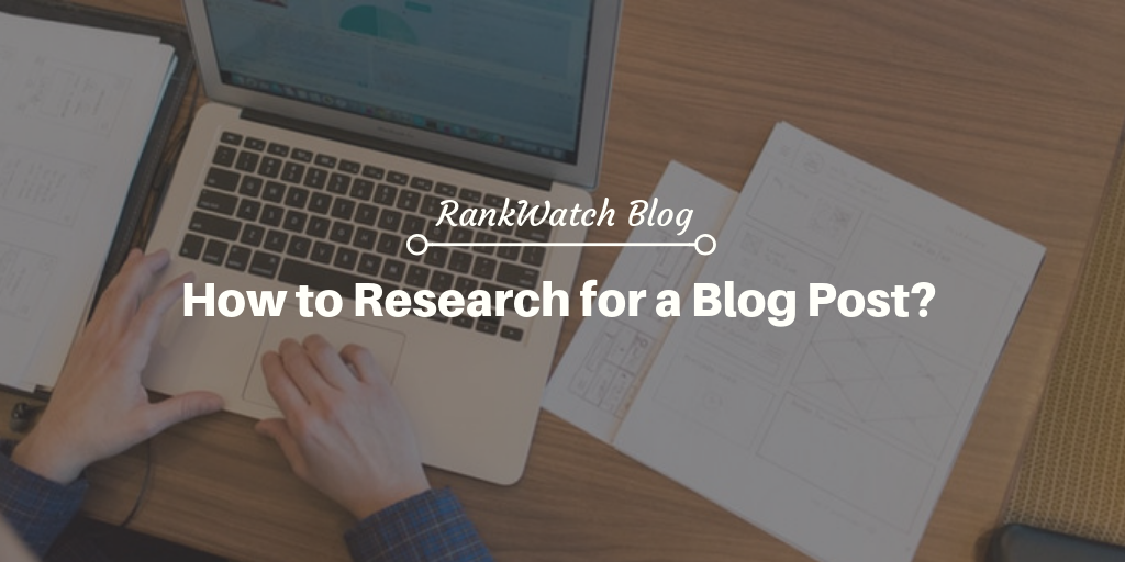 How to Research for a Blog Post?